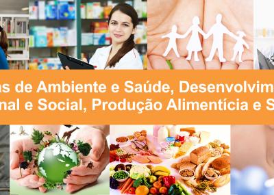Ambiente e Saúde, Desenvolvimento Educacional e Social, Produção Alimentícia e Segurança
