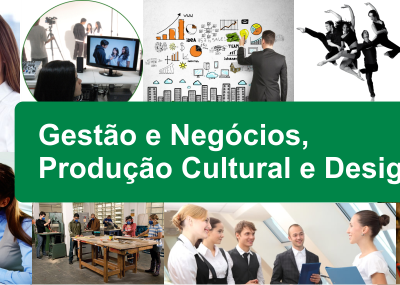 Gestão e Negócios e Produção Cultural e Design